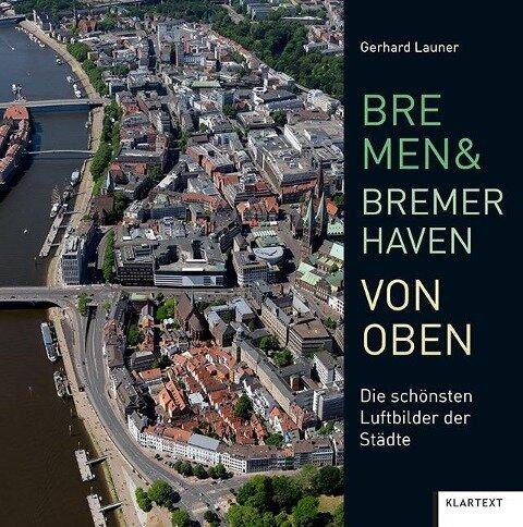 Bremen und Bremerhaven von oben -