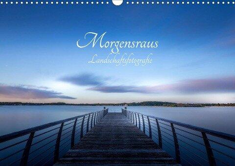 Landschaftsfotografien Morgensraus (Wandkalender 2021 DIN A3 quer) - Renee Söhner