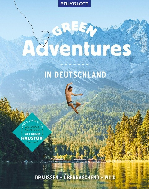 Green Adventures in Deutschland - Sabrina Bechtold, Judith Beck, Michael Bley, Martin Böhm, Sebastian Canaves