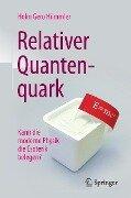 Relativer Quantenquark - Holm Gero Hümmler