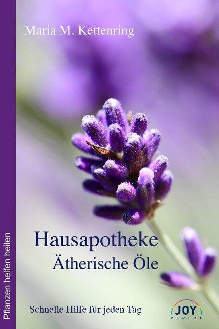 Hausapotheke Ätherische Öle - Maria Kettenring