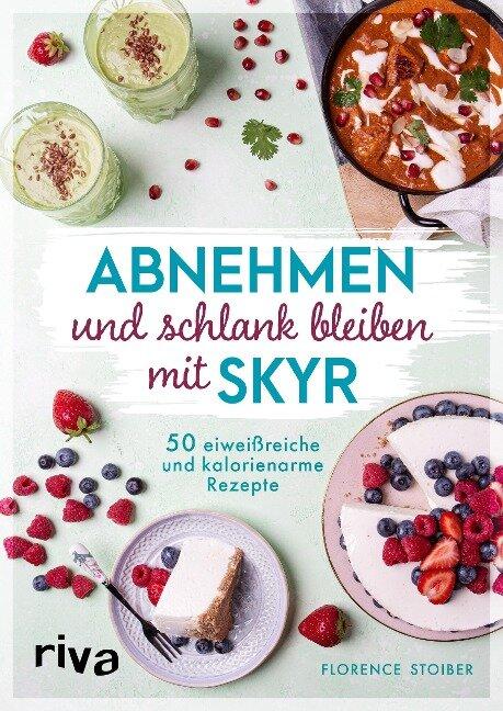 Abnehmen und schlank bleiben mit Skyr - Florence Stoiber