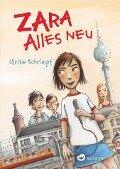 Zara - Alles neu - Ulrike Schrimpf