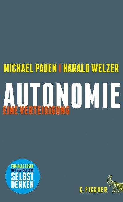 Autonomie - Michael Pauen, Harald Welzer