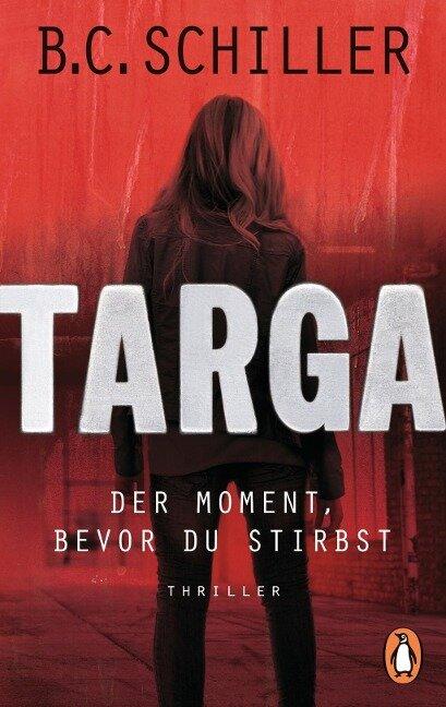 Targa - Der Moment, bevor du stirbst - B. C. Schiller