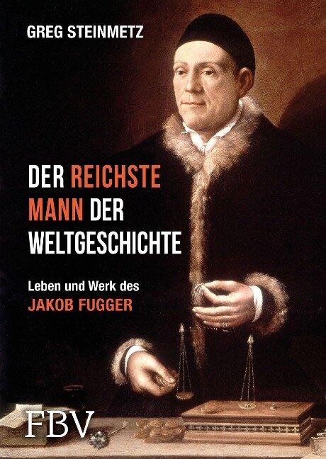 Der reichste Mann der Weltgeschichte - Greg Steinmetz