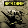 I'll Take What I Want - Buster Shuffle