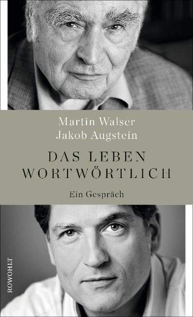 Das Leben wortwörtlich - Martin Walser, Jakob Augstein
