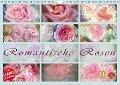 Romantische Rosen (Wandkalender 2018 DIN A4 quer) Dieser erfolgreiche Kalender wurde dieses Jahr mit gleichen Bildern und aktualisiertem Kalendarium wiederveröffentlicht. - Martina Cross