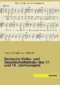 Deutsche Volks- und Gesellschaftslieder des 17. und 18. Jahrhunderts -