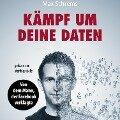 Kämpf um deine Daten - Max Schrems