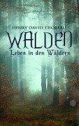 Walden - Leben in den Wäldern - Henry David Thoreau