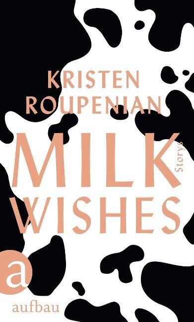 Milkwishes - Kristen Roupenian