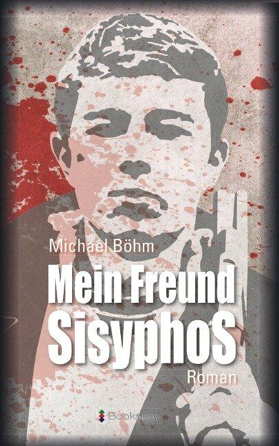 Mein Freund Sisyphos - Michael Böhm