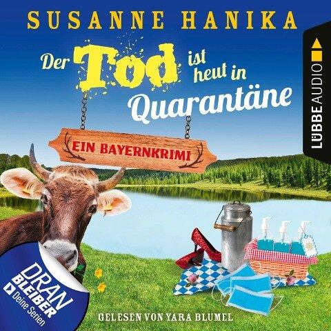 Der Tod ist heut in Quarantäne - Ein Bayernkrimi - Sofia und die Hirschgrund-Morde, Teil 10 (Ungekürzt) - Susanne Hanika