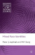 Mixed Race Identities - P. Aspinall, M. Song