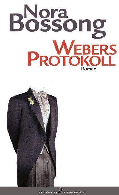 Webers Protokoll - Nora Bossong