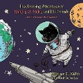 The Amazing Adventures of Quigley D. Pigley and His Friends: How to Become an Astronaut - Kathleen E. Barth