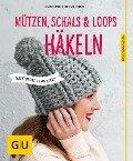 Mützen, Schals und Loops häkeln - Karoline Hoffmeister