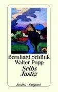 Selbs Justiz - Bernhard Schlink, Walter Popp