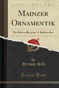 Mainzer Ornamentik - Herman Keil