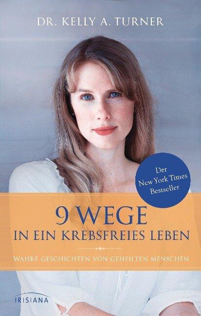 9 Wege in ein krebsfreies Leben - Kelly A. Turner