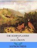 Acorn-Planter - Jack London