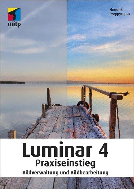 Luminar 4 Praxiseinstieg - Hendrik Roggemann