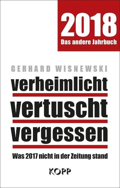 verheimlicht - vertuscht - vergessen 2018 - Gerhard Wisnewski