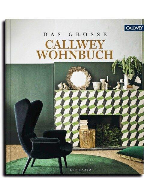 DAS GROSSE CALLWEY WOHNBUCH - Ute Laatz