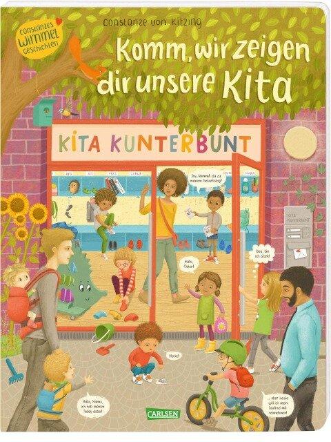 Komm, wir zeigen dir unsere Kita (Constanze von Kitzings Wimmelgeschichten 1) - Constanze von Kitzing