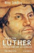Martin Luther - Heinz Schilling