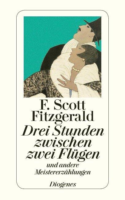Drei Stunden zwischen zwei Flügen und andere Meistererzählungen - F. Scott Fitzgerald