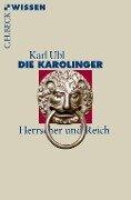 Die Karolinger - Karl Ubl