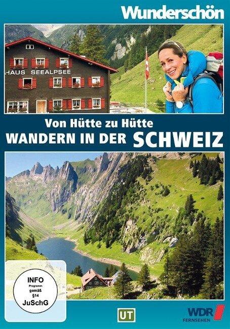 Von Hütte zu Hütte Wandern in der Schweiz - Wunderschön! -