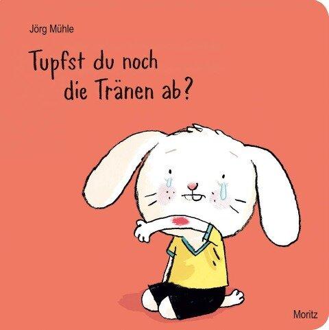 Tupfst du noch die Tränen ab - Jörg Mühle