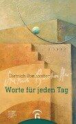 Dietrich Bonhoeffer. Worte für jeden Tag -