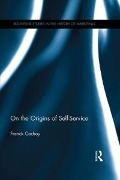 On The Origins of Self-Service - Franck Cochoy