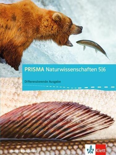 PRISMA Naturwissenschaften. Schülerbuch 5./6. Schuljahr, Differenzierende Ausgabe für Berlin und Brandenburg -