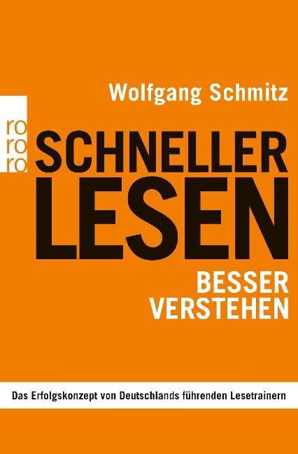 Schneller lesen - besser verstehen - Wolfgang Schmitz