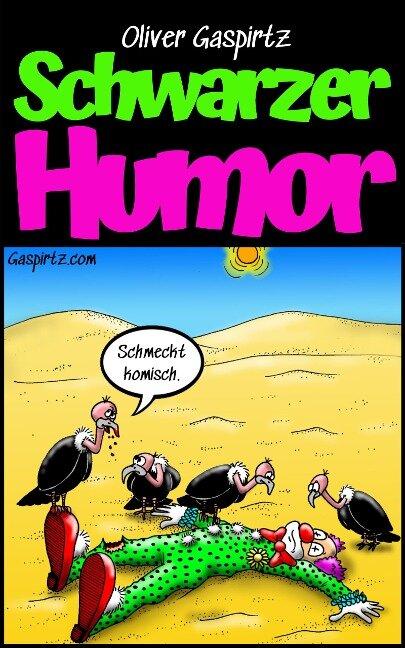 Schwarzer Humor - Oliver Gaspirtz