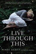 Live Through This - Mindi Scott