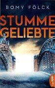 Stumme Geliebte - Romy Fölck