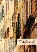 Frankreich - Wandkalender (Wandkalender 2019 DIN A3 hoch) - Stefanie Bauernschmitt
