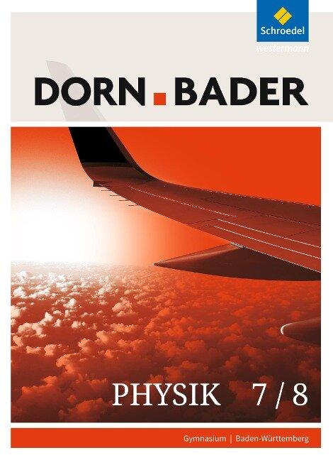 Dorn / Bader Physik 7/8. Schülerband. Sekundarstufe 1. Baden-Württemberg -