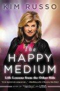 The Happy Medium - Kim Russo