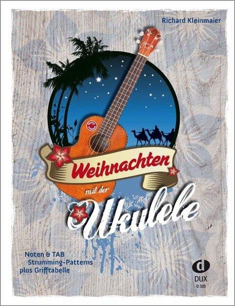 Weihnachten mit der Ukulele - Richard Kleinmaier