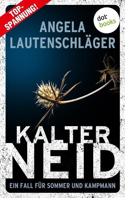 Kalter Neid - Ein Fall für Sommer und Kampmann: Band 1 - Angela Lautenschläger