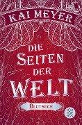 Die Seiten der Welt - Blutbuch - Kai Meyer