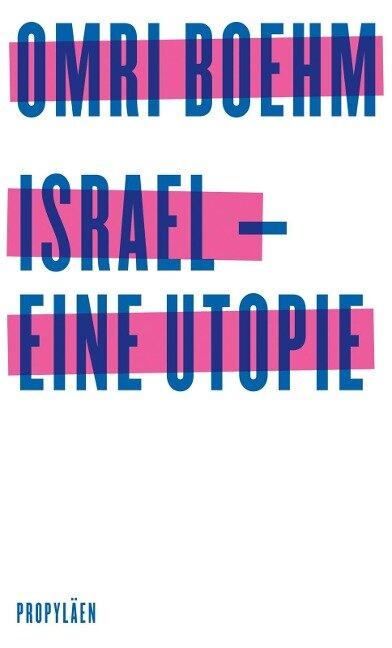 Israel - eine Utopie - Omri Boehm